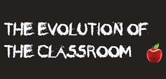 The Evolution Of The Classroom